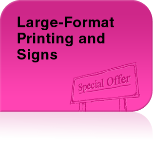Large-Format Printing and Signs
